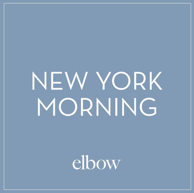 New York Morning Elbow